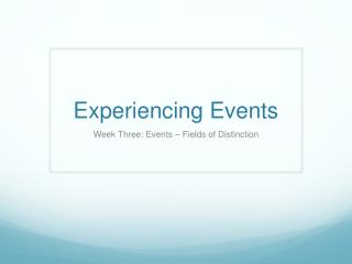 Experiencing Events