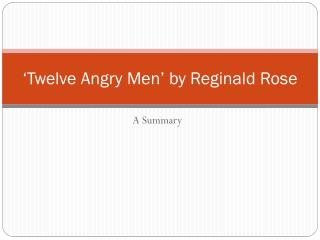 'Twelve Angry Men' by Reginald Rose