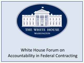 White House Forum on Accountability in Federal Contracting