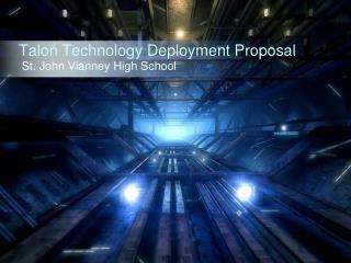Talon Technology Deployment Proposal