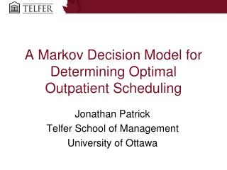A Markov Decision Model for Determining Optimal Outpatient Scheduling