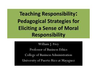 Teaching Responsibility :  Pedagogical Strategies for Eliciting a Sense of Moral  Responsibility