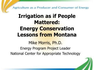 Irrigation as if People Mattered:  Energy Conservation  Lessons from Montana