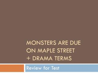 Monsters Are Due  on Maple Street  + Drama Terms