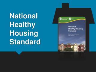 National  Healthy  Housing  Standard