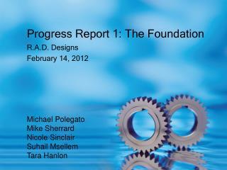 Progress Report 1: The Foundation