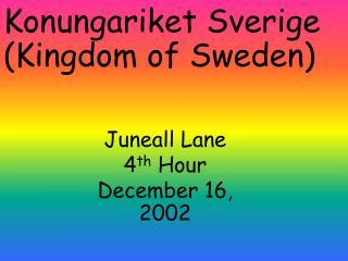 Konungariket Sverige Kingdom of Sweden