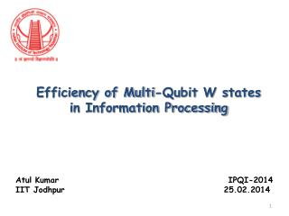 Efficiency of Multi-Qubit W states i n Information Processing