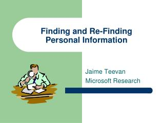 Finding and Re-Finding     Personal Information