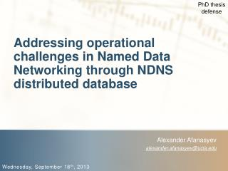 Addressing operational challenges in Named Data Networking through NDNS distributed database