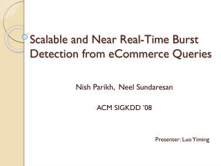 Scalable and Near Real-Time Burst Detection from  eCommerce  Queries