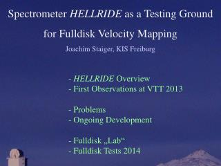 Spectrometer HELLRIDE as  a  Testing Ground for Fulldisk Velocity  Mapping