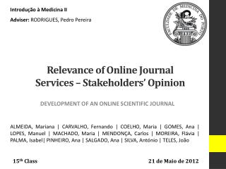 Relevance of Online  Journal Services  –  Stakeholders '  Opinion