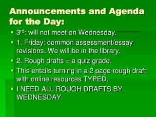 Announcements and Agenda for the Day: