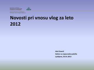 Novosti pri vnosu vlog za leto 2012