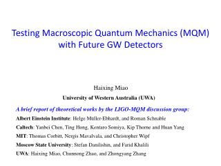 Testing Macroscopic Quantum Mechanics (MQM)  with Future GW Detectors