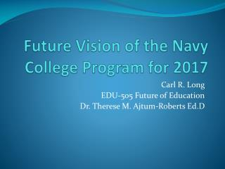 Future Vision of the Navy College Program for 2017