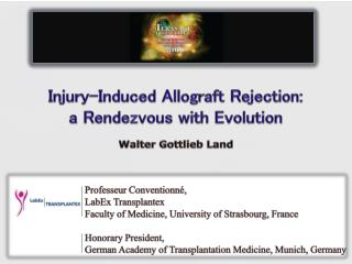 Injury-Induced Allograft Rejection:  a Rendezvous with Evolution Walter Gottlieb Land