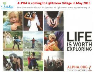 ALPHA is coming to Lightmoor Village in May 2013