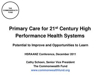 Primary Care for 21 st  Century High Performance Health Systems