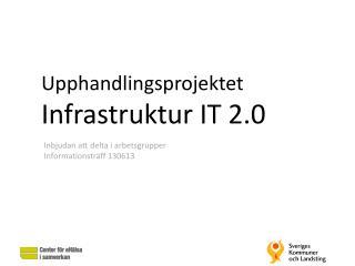Upphandlingsprojektet  Infrastruktur IT 2.0