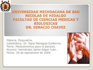 Materia: Psiquiatría. Catedrático: Dr. Tapia Paniagua Guillermo.