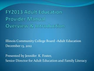 FY2013 Adult Education   Provider Manual  Overview & Introduction