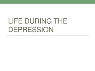 Life During the Depression