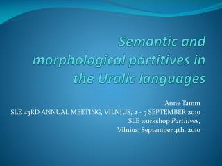 Semantic  and  morphological partitives in the Uralic languages
