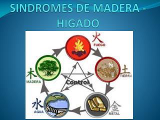 SINDROMES DE MADERA - HIGADO