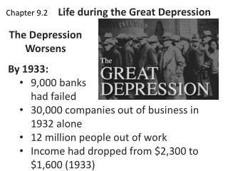 Chapter 9.2      Life during the Great Depression