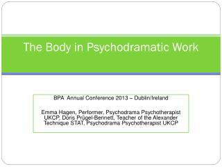 The Body in  Psychodramatic  Work