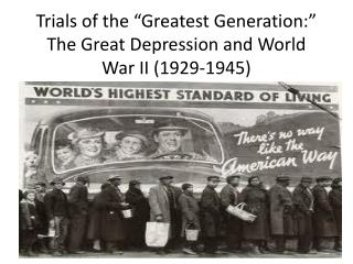 "Trials of the ""Greatest Generation:"" The Great Depression and World War II (1929-1945)"