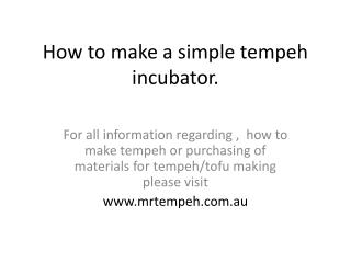 How to make a simple tempeh incubator.