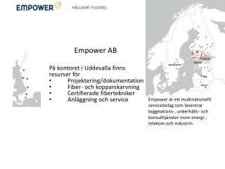 Empower  AB På kontoret i Uddevalla finns resurser för Projektering/dokumentation
