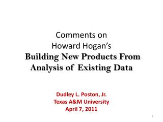 Comments on Howard Hogan's  Building New Products From Analysis of Existing Data
