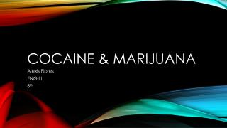 Cocaine & Marijuana