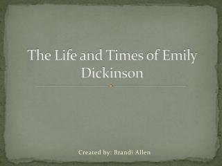 The Life and Times of Emily Dickinson