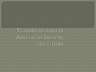 american history from 1815 to 1840 essay Foothills american history institute: market revolution 1815-1840 i-search projects for sectionalism (doc file - 46 kb.