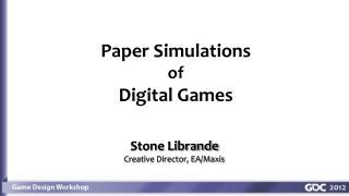 Stone Librande Creative Director, EA/Maxis