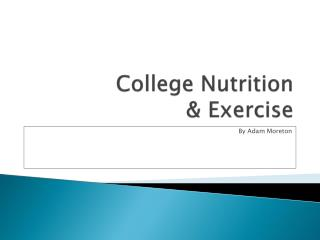 College Nutrition & Exercise