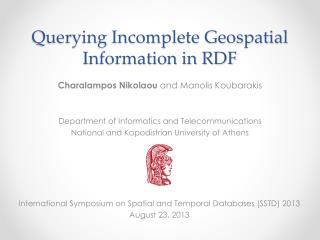 Querying Incomplete Geospatial Information in RDF
