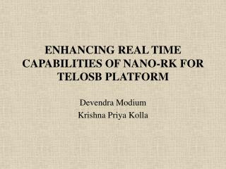 ENHANCING REAL TIME CAPABILITIES OF NANO-RK FOR TELOSB PLATFORM