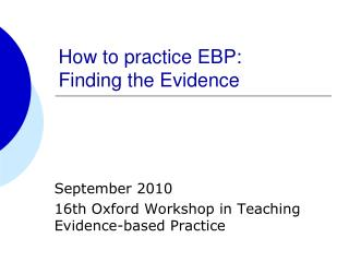 How to practice EBP: Finding the Evidence