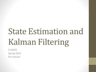 State Estimation and  Kalman  Filtering