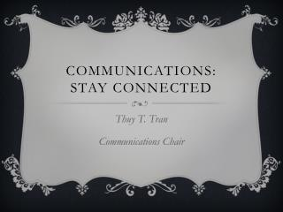 Communications:  Stay Connected