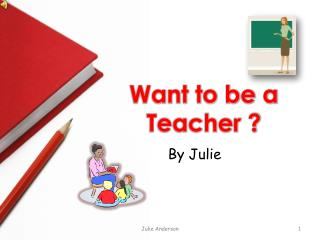 Want to be a Teacher ?