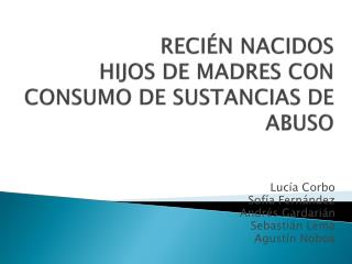 RECIÉN NACIDOS  HIJOS DE MADRES CON CONSUMO DE SUSTANCIAS DE ABUSO