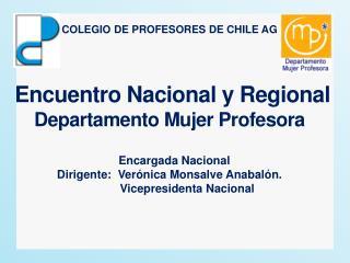 COLEGIO DE PROFESORES DE CHILE AG  Encuentro  Nacional y Regional  Departamento Mujer Profesora