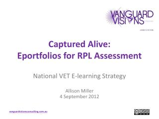 Captured Alive: Eportfolios  for RPL Assessment